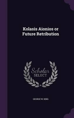 Kolasis Aionios or Future Retribution