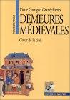 Demeures médiévales