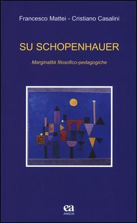 Su Schopenhauer. Marginalità filosofico-pedagogiche