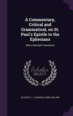 A Commentary, Critical and Grammatical, on St. Paul's Epistle to the Ephesians