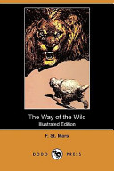 The Way of the Wild (Also Known as Pinion and Paw) (Illustrated Edition) (Dodo Press)