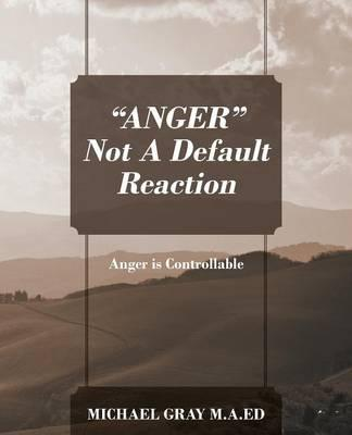 Anger Not a Default Reaction