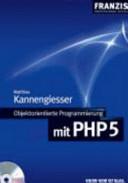 Objektorientierte Programmierung mit PHP 5