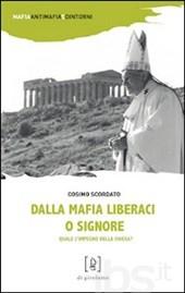 Dalla mafia liberaci o Signore