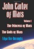 John Carter of Mars - the Princess of Mars and the Gods of Mars