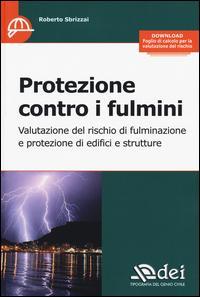 Protezione contro i fulmini. Valutazione del rischio di fulminazione e protezione di edifici e strutture
