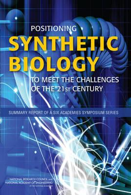 Positioning Synthetic Biology to Meet the Challenges of the 21st Century