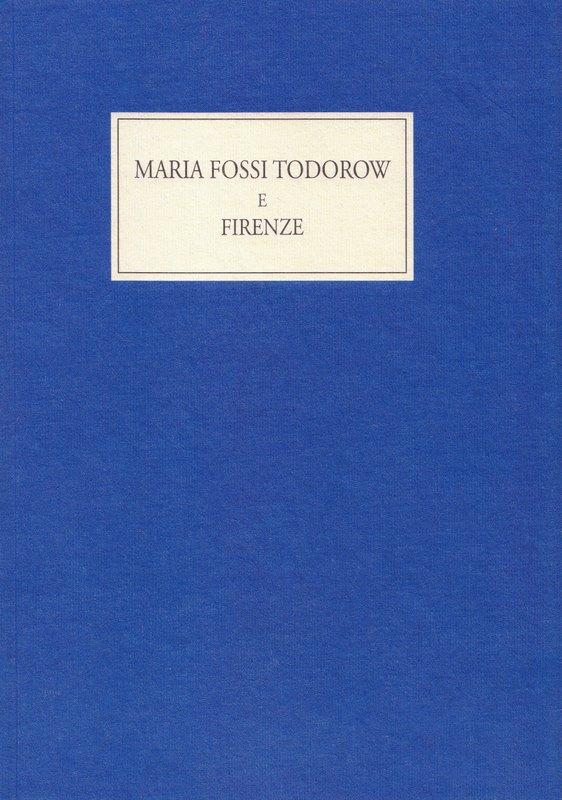 Maria Fossi Todorow e Firenze