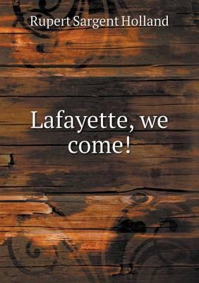 Lafayette, We Come!