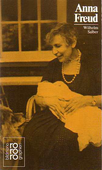 Anna Freud. Mit Selbstzeugnissen und Bilddokumenten.