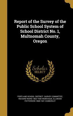 Report of the Survey of the Public School System of School District No. 1, Multnomah County, Oregon