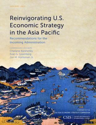 Reinvigorating U.S. Economic Strategy in the Asia Pacific