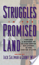 Struggles in the Promised Land : Towards a History of Black-Jewish Relations in the United States
