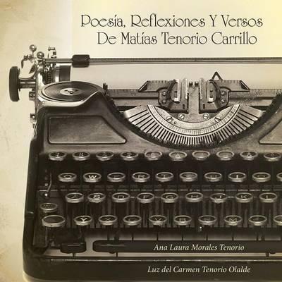 POESÍA, REFLEXIONES Y VERSOS DE MATÍAS TENORIO CARRILLO