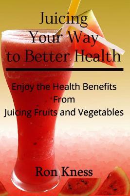 Juicing Your Way to Better Health