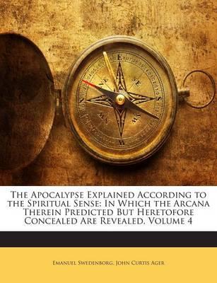 The Apocalypse Explained According to the Spiritual Sense