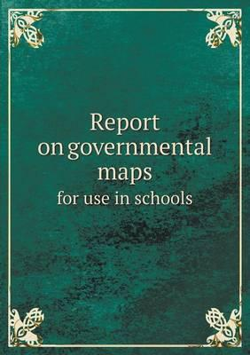 Report on Governmental Maps for Use in Schools