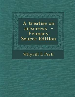 A Treatise on Airscrews - Primary Source Edition