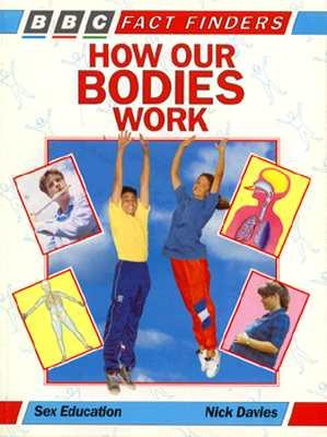 How Our Bodies Work