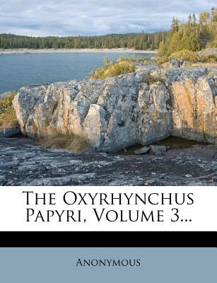 The Oxyrhynchus Papyri, Volume 3.