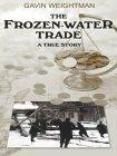 Thorndike American History - Large Print - The Frozen-Water Trade