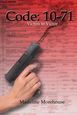 Code 10-71 Victim to Victor