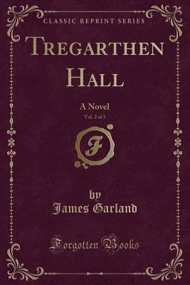 Tregarthen Hall, Vol. 2 of 3