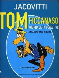 Tom ficcanaso, giornalista detective