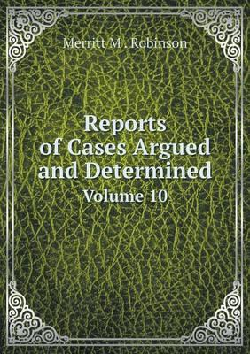 Reports of Cases Argued and Determined Volume 10