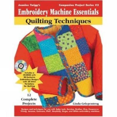 Jeanine Twigg's Embroidery Machine Essenials