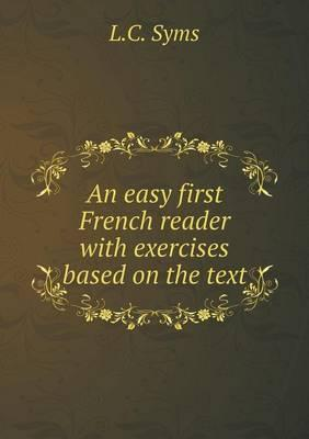An Easy First French Reader with Exercises Based on the Text