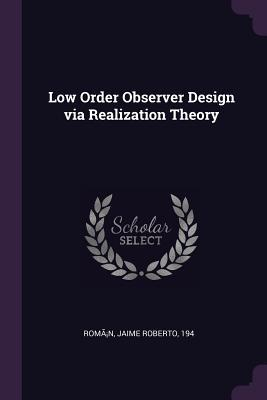 Low Order Observer Design Via Realization Theory