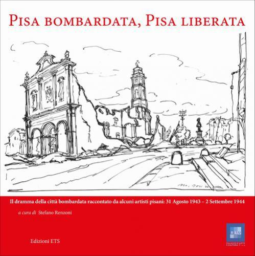 Pisa bombardata, Pisa liberata