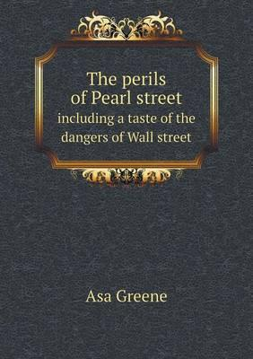 The Perils of Pearl Street Including a Taste of the Dangers of Wall Street