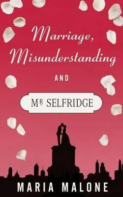 Marriage, Misunderstanding & Mr Selfridge