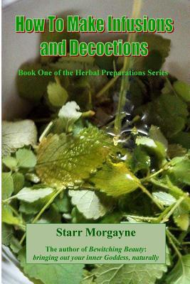 How to Make Infusions and Decoctions