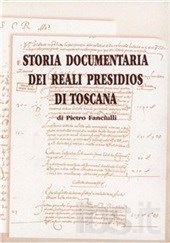 Storia documentaria dei reali presidios di Toscana