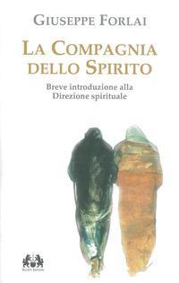 La Compagnia dello spirito. Breve introduzione alla direzione spirituale