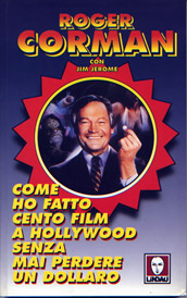 Come ho fatto cento film a Hollywood senza mai perdere un dollaro