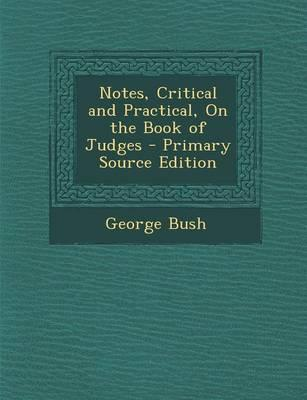 Notes, Critical and Practical, on the Book of Judges - Primary Source Edition