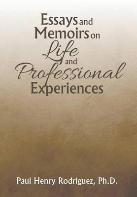 Essays and Memoirs on Life and Professional Experiences