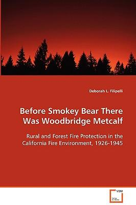 Before Smokey Bear There Was Woodbridge Metcalf