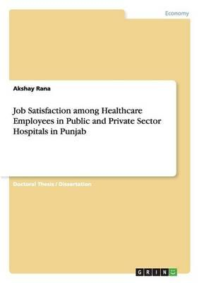 Job Satisfaction among Healthcare Employees in Public and Private Sector Hospitals in Punjab