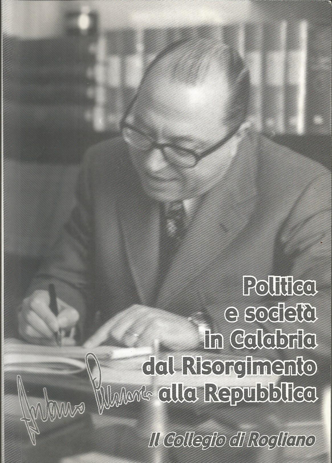 Politica e società in Calabria dal Risorgimento alla Repubblica