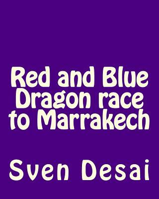 Red and Blue Dragon Race to Marrakech