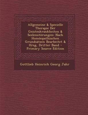 Allgemeine & Specielle Therapie Der Geisteskrankheiten & Seelenstorungen