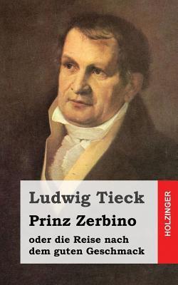 Prinz Zerbino Oder Die Reise Nach Dem Guten Geschmack