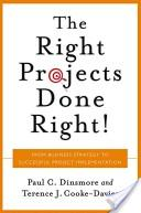 The right projects done right!