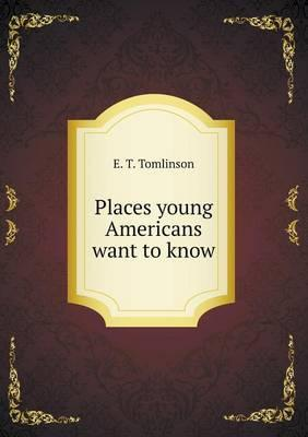 Places Young Americans Want to Know