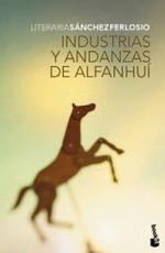 INDUSTRIAS Y ANDANZAS DE ALFANHUI